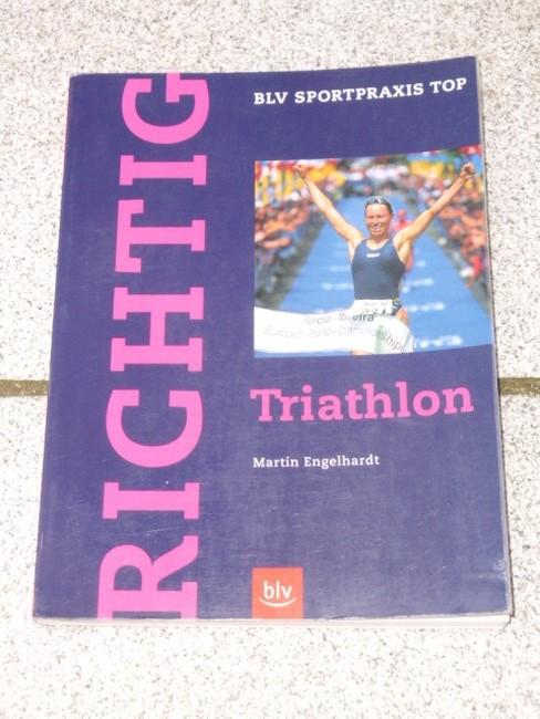 Richtig Triathlon. [Fotos: Armin Schirmaier ; Susanne Kracke], BLV Sportpraxis : Top
