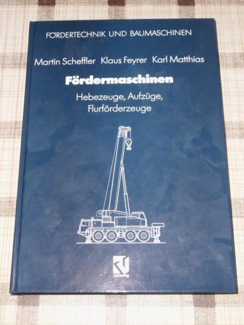 Fördermaschinen : Hebezeuge, Aufzüge, Flurförderzeuge. Fördertechnik und Baumaschinen