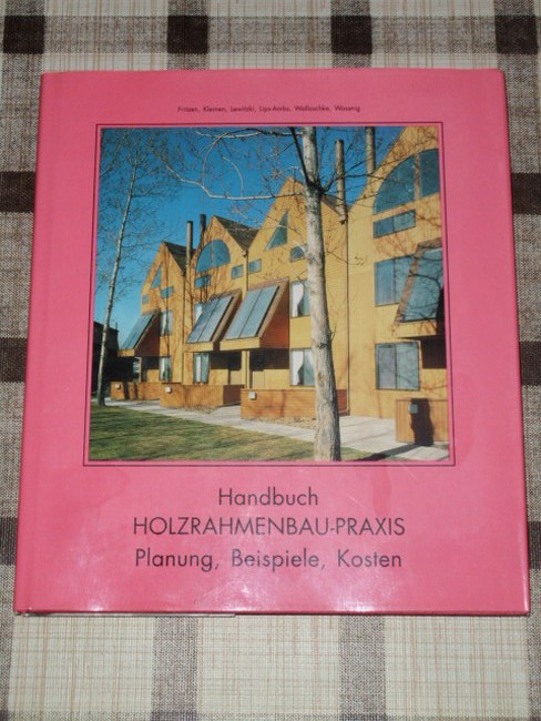 Handbuch Holzrahmenbau-Praxis : Planung, Beispiele, Kosten.