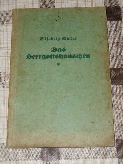 Das Herrgottshäuschen : Erzählung. 3., durchges. Aufl.