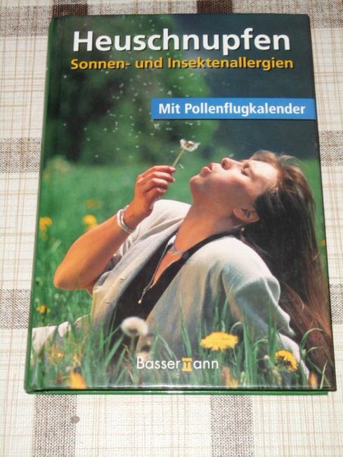 Heuschnupfen, Sonnen- und Insektenallergien : mit Pollenflugkalender. [Red.: FROMM MediaDesign GmbH/Sabine Rasel]