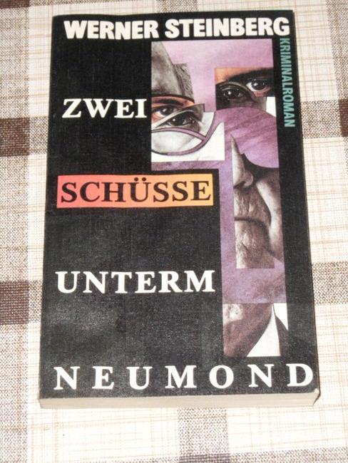 Zwei Schüsse unterm Neumond : Kriminalroman. 2. Aufl.