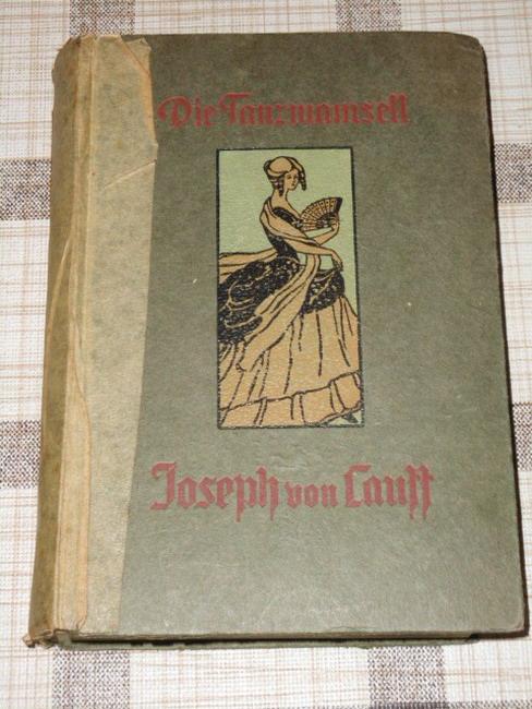 Lauff, Joseph von: Die Tanzmamsell : Ein Roman. von, Grote'sche Sammlung von Werken zeitgenössischer Schriftsteller ; Bd. 92 19. Tsd.