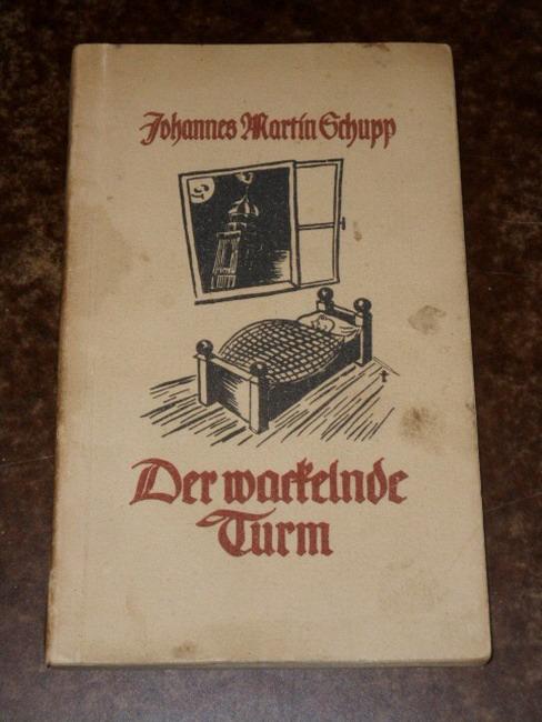 Der wackelnde Turm : heitere Erzählung. Soldaten - Kameraden! ; Bd. 33 7. Aufl., 106. - 135. Tsd.