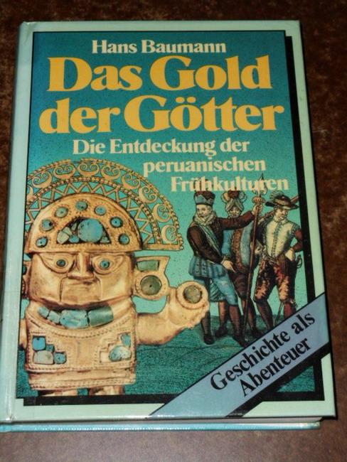 Das Gold der Götter : die Entdeckung der peruanischen Frühkulturen. Neuausg.