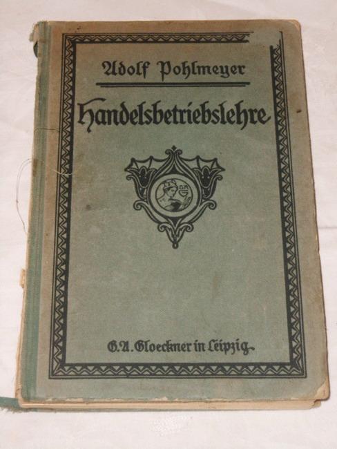 Handelsbetriebslehre für den Schulgebrauch und zum Selbstunterricht. 5. Aufl.