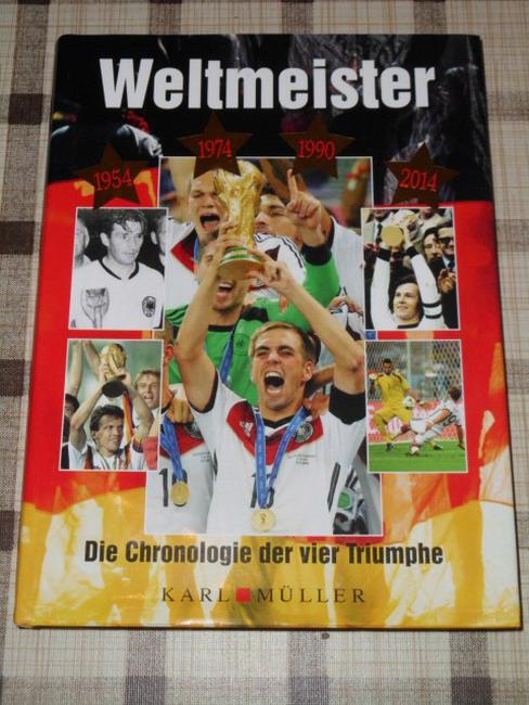 Weltmeister - Die Chronologie der vier Triumphe