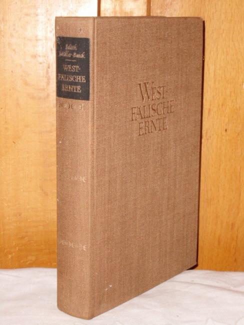 Westfälische Ernte : Roman. Edith Müller-Beeck 1. - 20. Tsd.