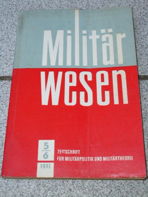 Stender, Günther: Militärwesen - Zeitschrift für Militärpolitik und Militärtheorie Heft 5 / 6 (1971), 15. Jahrgang