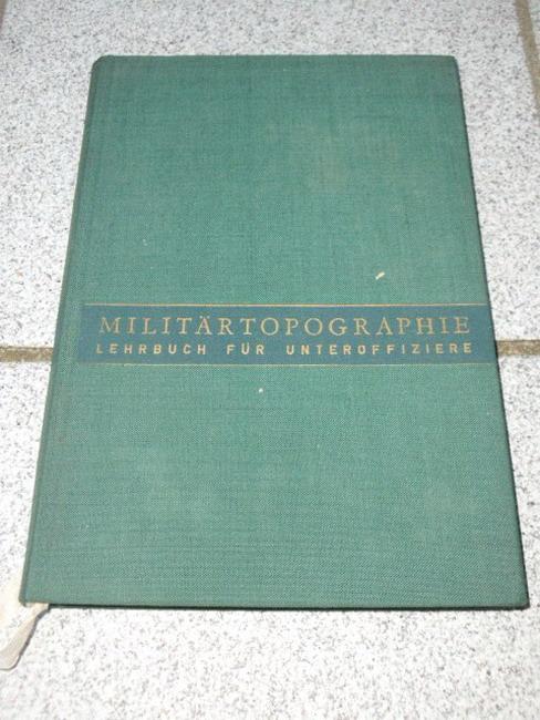 Ewert, Hans-Ludwig: Militärtopographie : Lehrbuch für Unteroffiziere. [Zsgest. unter Verwendg d. sowjet. Lehrbuches