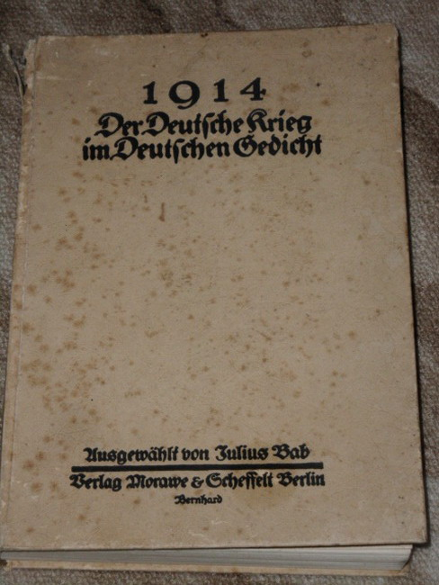 Bab, Julius: 1914 Der deutsche Krieg im deutschen Gedicht Band I Umgearb. Gesamtausgabe von Heft 1-6 der Sammlung.
