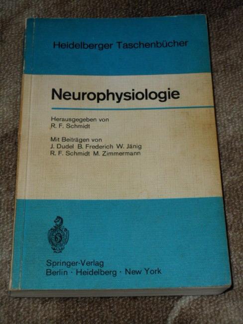 Neurophysiologie : Mit 146 Testfragen zur Selbstkontrolle. Hrsg. von R. F. Schmidt. Mit Beitr. von J. Dudel [u. a.]