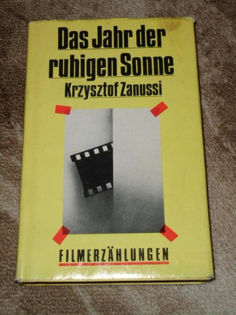 Zanussi, Krzysztof: Das Jahr der ruhigen Sonne : Filmerzählungen. Dt. von Hubert Schumann
