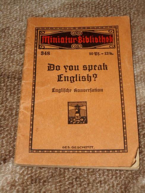Do you speak English? : prakt. Anleitg zur Konversation in d. engl. Sprache. Miniatur-Bibliothek 348