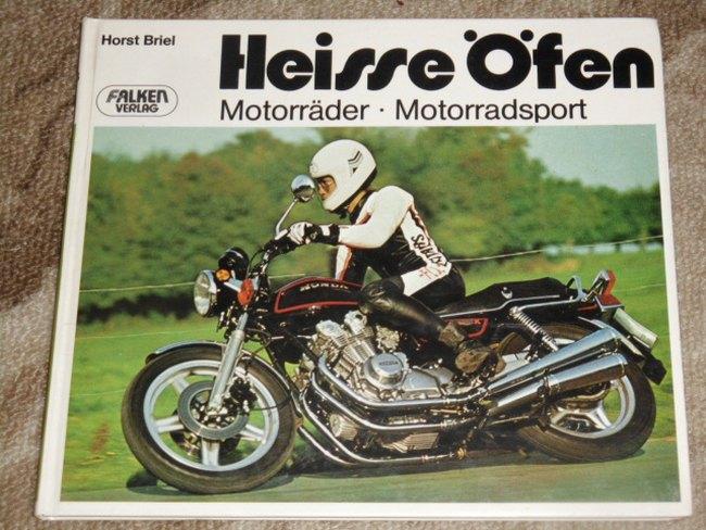 Heisse Öfen : Motorräder, Motorradsport. [Fotos: Horst und Knut Briel]