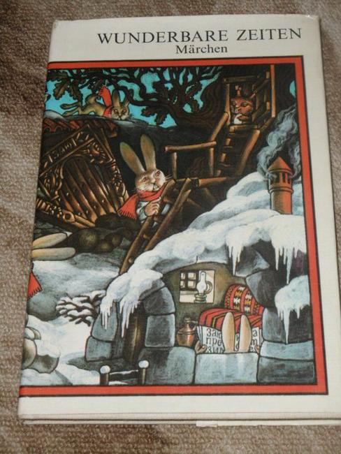 Wunderbare Zeiten : Märchen. Hrsg. u. Red. Nikolai Jankow 1. Aufl., Bücherreihe Goldene Seiten