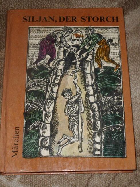 Siljan, der Storch : Märchen. nacherzählt von Angel Karalijtschew und Nikolai P. Todorow. [Dt. von Lotte Markowa]