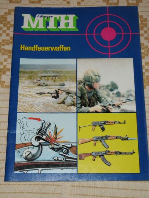 Otto, Karl-Heinz: Handfeuerwaffen. [Autor:] 1. Aufl.
