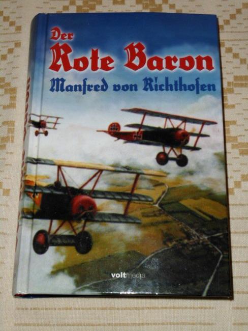 Der rote Kampfflieger. Manfred Freiherr von Richthofen