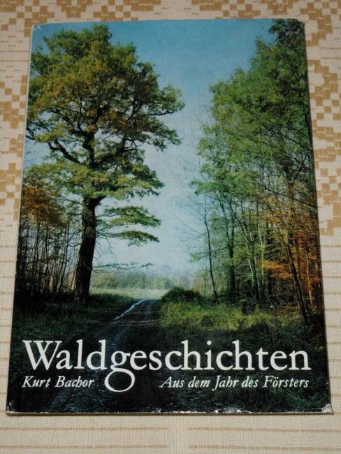 Waldgeschichten : aus dem Jahr des Försters. [Mit 44 Fotos von Harald Lange] 1. Aufl.