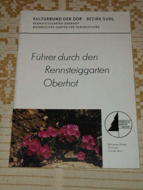 Führer durch den Rennsteiggarten Oberhof. von. [Hrsg.: Kulturbund der DDR, Rennsteiggarten Oberhof] 1. Aufl.