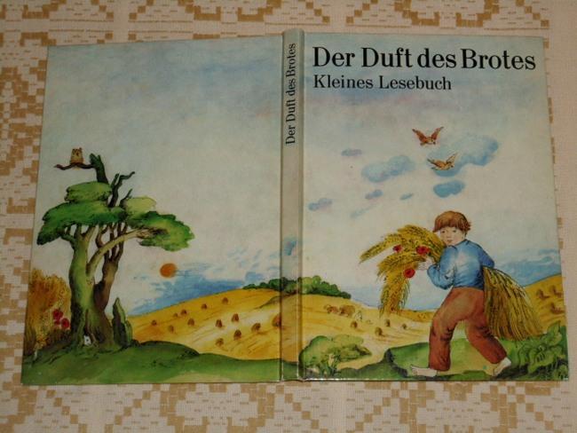 Der Duft des Brotes : kleines Lesebuch. [hrsg. von Hildegard Küssner] 1. Aufl.
