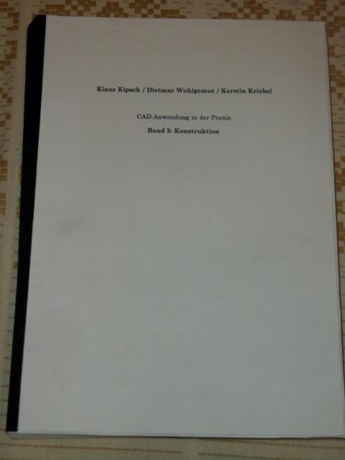 Konstruieren mit CADdy : CAD-Anwendung in der Praxis ; [Computer Aided Design ; Einführung, Übung, Anwendung]. Band 2: Konstruktion 1. Aufl.