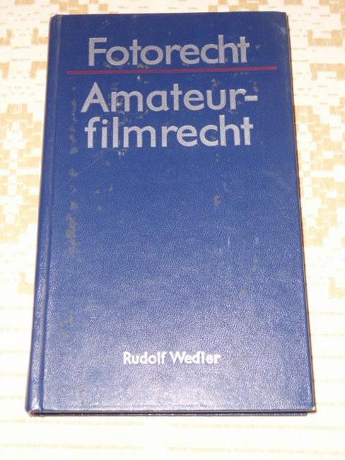Fotorecht, Amateurfilmrecht. 5. verb. Aufl., 23. - 30. Tsd.