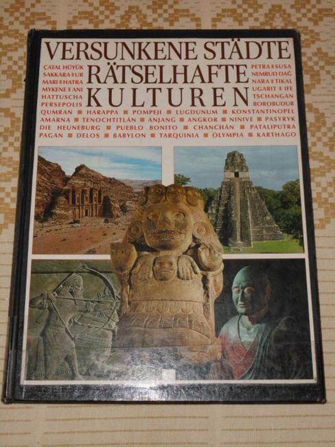 Rott-Illfeld, Sybille A. (Übers.): Versunkene Städte, rätselhafte Kulturen. [Übers. aus dem Franz.: Sybille A. Rott-Illfeld]