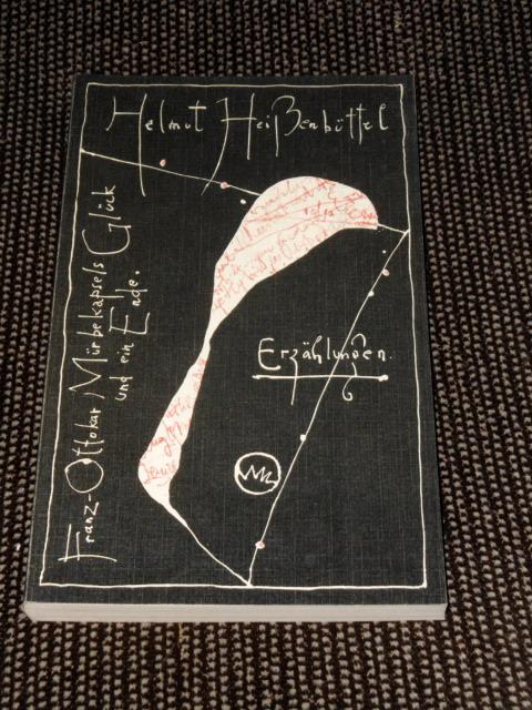 Heißenbüttel, Helmut: Franz-Ottokar Mürbekapsels Glück und ein Ende : Erzählungen. Helmut Heissenbüttel. Hrsg. von Joachim Schreck 1. Aufl.