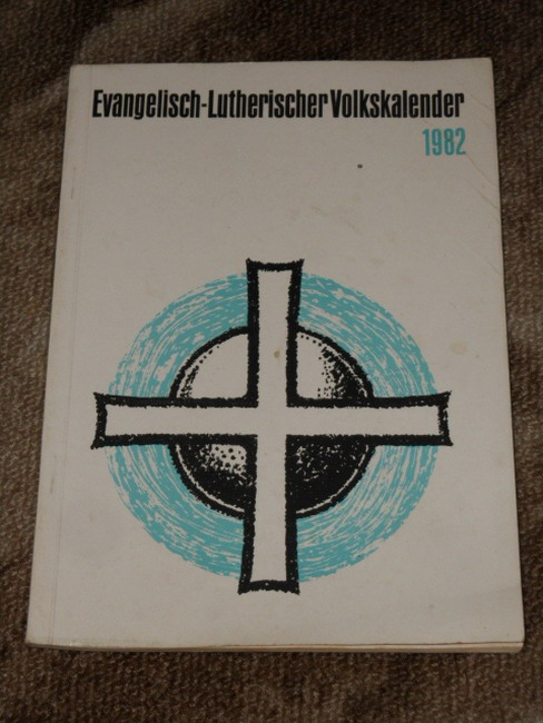 Evangelisch-Lutherischer Volkskalender 1982, 93. Jahrgang, Herausgegeben im Auftrag der Vereinigung selbständiger evangelisch-lutherischer Kirchen von Johannes Rüger.