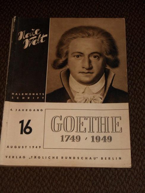 Goethe 1749 / 1949 (= Neue Welt - Halbmonatsschrift 4. Jahrgang Heft 16, August 1949)