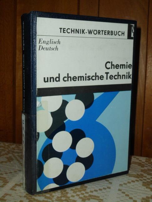 Chemie und chemische Technik; Teil: Englisch-deutsch : mit etwa 60000 Wortstellen 4., stark bearb. Aufl.