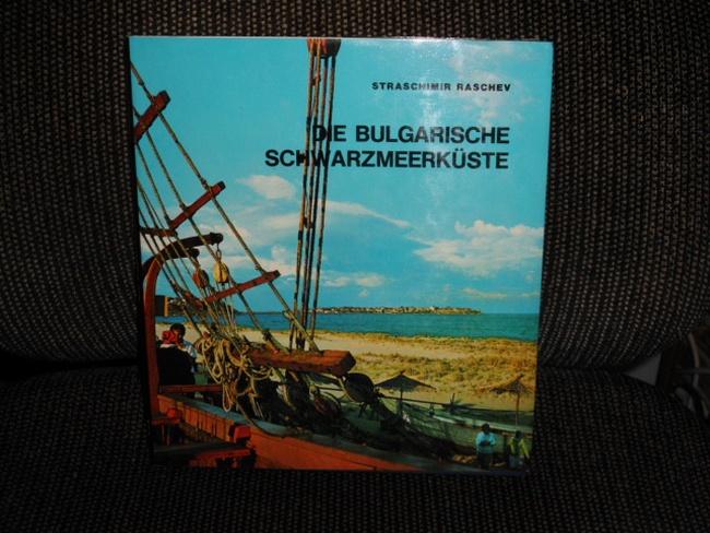 Raschev, Straschmir und Gerda Minkova: Die bulgarische Schwarzmeerküste. [Hrsg.:] Straschimir Raschev. Text: Bojan Bolgar. [Übers.: Gerda Minkova. Fotos: Sava Bojadshiev u.a.]