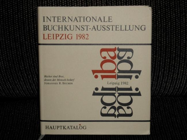 Internationale Buchkunst-Ausstellung Leipzig 1982. Hauptkatalog.