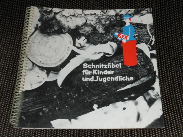 Kunze, Rolf (Verfasser): Schnitzfibel für Kinder und Jugendliche.
