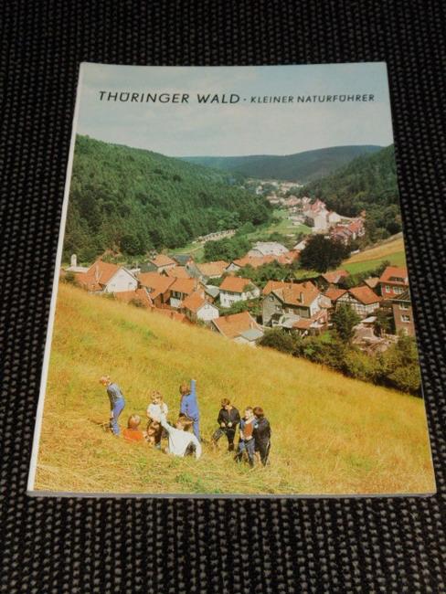 Thüringer Wald : kleiner Naturführer. [Hrsg.: Museen der Stadt Gotha, Museum der Natur]. Wolfgang Zimmermann. Unter Mitarb. von Monika Joost ... / Museum der Natur (Gotha): Abhandlungen und Berichte des Museums der Natur Gotha ; Nr. 9, 1979