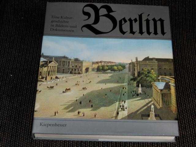 Schneider, Wolfgang und Wolfgang Gottschalk: Berlin : eine Kulturgeschichte in Bildern u. Dokumenten. Wolfgang Schneider. Bildausw. u. -zsstellung von Wolfgang Gottschalk 2., verb. Aufl.