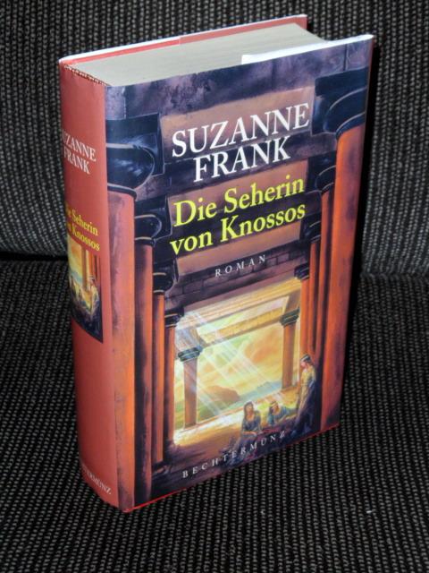 Die Seherin von Knossos : Roman. Suzanne Frank. Aus dem Amerikan. von Christoph Göhler