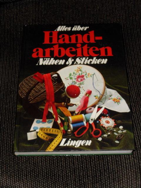 Alles über Handarbeiten; Teil: Nähen und Sticken