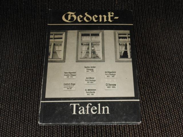 Gedenk-Tafeln : Kulturgeschichte an Jenas Häusern. Winfried Haun ... / Jena-Information
