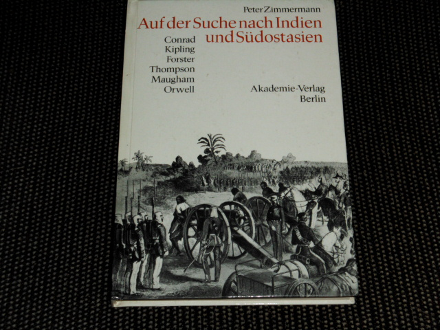 Auf der Suche nach Indien und Südostasien : engl. Belletristik im Zeitalter d. Kolonialimperialismus. Peter Zimmermann