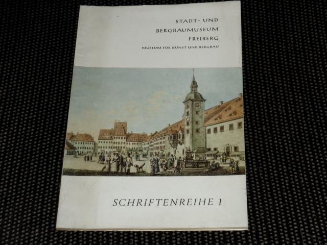 Stadt- und Bergbaumuseum Freiberg - Museum für Kunst und Bergbau; Schriftenreihe 1