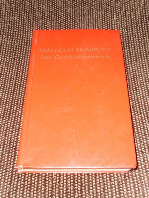 Der Geschichtsmensch : Roman. Malcolm Bradbury. [Aus d. Engl. übers. von Ana Maria Brock] 1. Aufl.