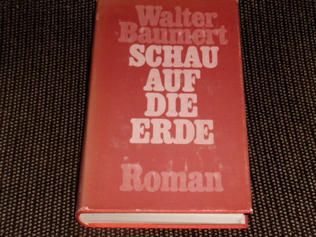 Schau auf die Erde : d. Jugend d. Friedrich Engels ; Roman. Walter Baumert