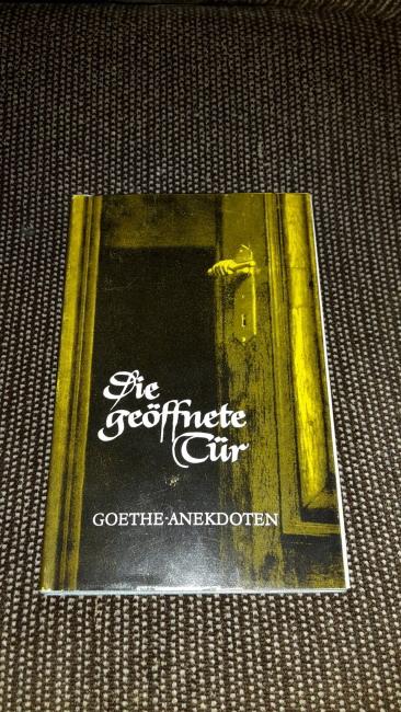 Die geöffnete Tür - Goethe-Anekdoten 2. Auflage