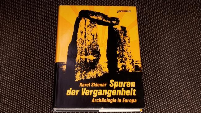 Spuren der Vergangenheit : Archäologie in Europa. [Aus d. Tschech. übertr. von Hans-Joachim Miethe]