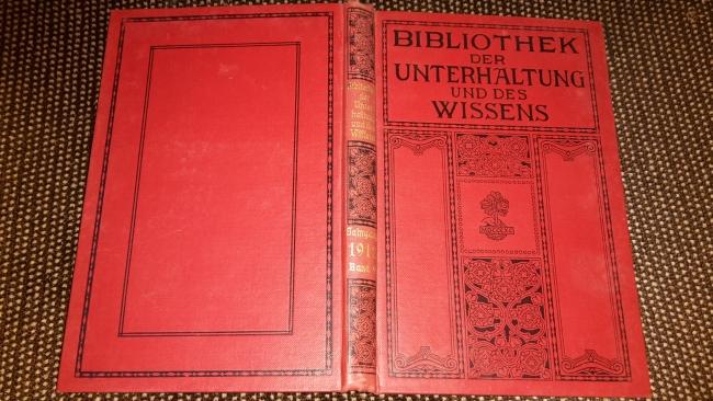 Bibliothek der Unterhaltung und des Wissens Jahrgang 1912; Neunter Band. Mit Original-Beiträgen der hervorragendsten Schriftsteller und Gelehrten