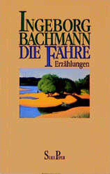 Die Fähre - Erzählungen  Neuausg. - Bachmann, Ingeborg