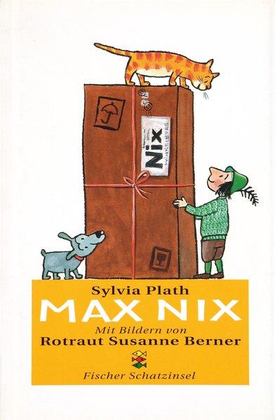 Max Nix  1. - Plath, Sylvia, Susanne Berner Rotraut  und Alissa Walser